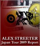 2009年アレックスストリーター来日イベントレポート創刊!